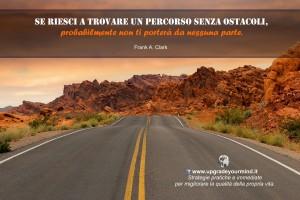 Crescita Personale Aforismi - percorso senza ostacoli