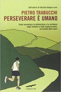 Pietro Trabucchi - Perseverare è Umano - Il potere della Resilienza - uym