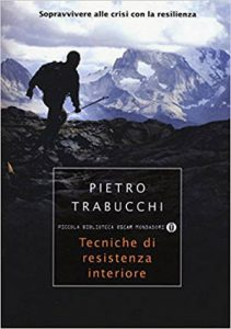 Pietro Trabucchi - Tecniche di resistenza interiore - Il potere della Resilienza - uym