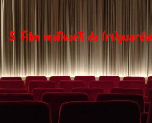 5 Film motivanti da (ri)guardare - uym