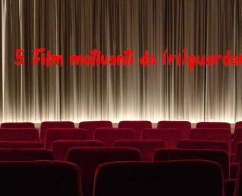 5 Film motivanti da (ri)guardare - uym