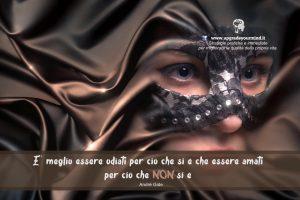 Aforismi e citazioni - Odiati e amati maschera - uym