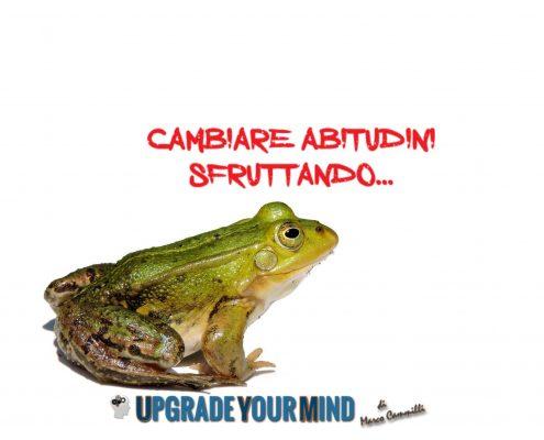 Cambiare abitudini sfruttando la tecnica della rana bollita