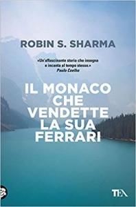 Il monaco che vendette la sua Ferrari - Robin Sharma - Libro - uym