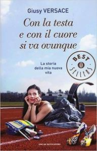 Non arrendersi mai con la testa e con il cuore - Giusy Versace Libro - uym
